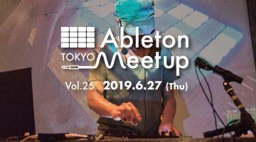 【DJ WADA、スケジュール更新!】 6/27開催のパネルディスカッション 「Ableton Meetup Tokyo Vol.25」に DJ WADAが登場!!