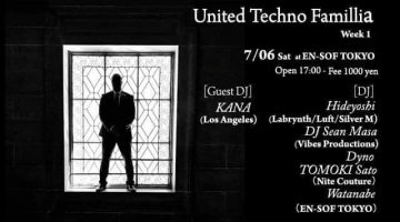 【Hideyoshi、スケジュール更新!】 7/6(土)17:00〜@渋谷 E n-sofにて、 世界とコネクトするパーティー 【United Techno Familia】に出演!!