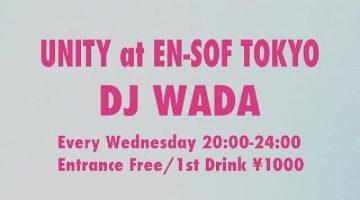 毎週水曜日に開催中の【UNITY】は、 今夜も渋谷のEn-sof Tokyoへ!!