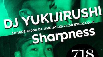 【DJ YUKIJIRUSHI、スケジュール更新!】今週木曜日@西麻布StriX