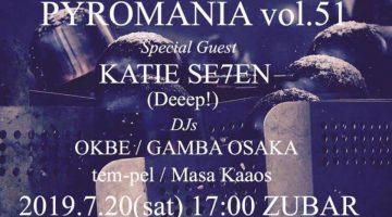 【KATIE SE7EN、スケジュール更新!】頭BARで開催の「PYROMANIA-vol.51-」に KATIE SE7SENが出演!