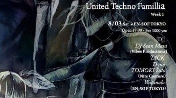 【Hideyoshi、スケジュール更新!】「United Techno Famillia」渋谷のEn-sof Tokyoにて今夜開催!!