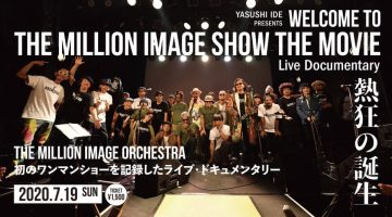 YASUSHI IDE PRESENTS 「WELCOME TO THE MILLION IMAGE SHOW THE MOVIE」が放映!!