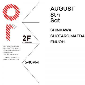 【SHOTARO MAEDA、スケジュール更新!】明日8/8(土)@or に出演!!