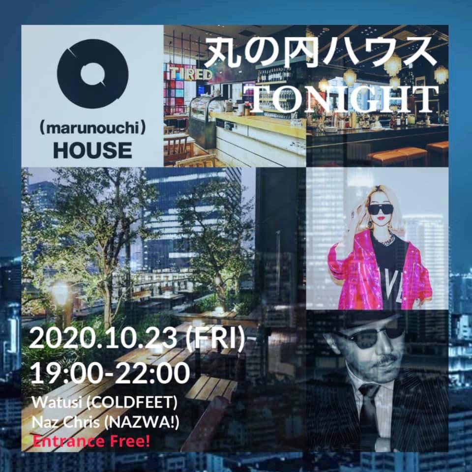 10/23(金)19:00-22:00は、 NAZWA!からWatusiとNaz Chrisが、 丸の内ハウスに登場!!