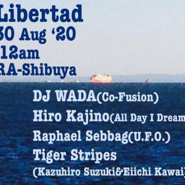 【DJ WADA、スケジュール更新!】「La Libertad 」へ出演決定!!